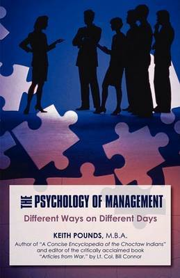 The Psychology of Management: Different Ways on Different Days by Keith Pounds M.B.A. image