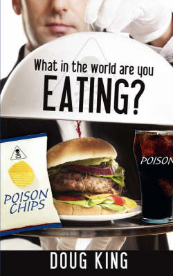 What in the World Are You Eating? by Doug King