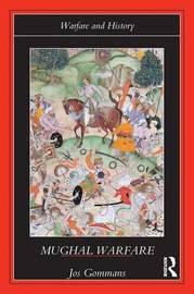 Mughal Warfare by J. J. L. Gommans