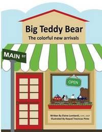 Big Teddy Bear by Elaine Lombardi