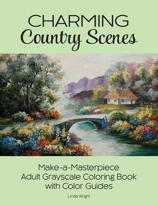 Charming Country Scenes by Linda Wright