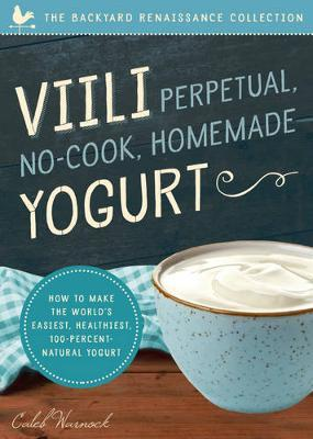 Viili Perpetual No-Cook Homemade Yoghurt by Caleb Warnock