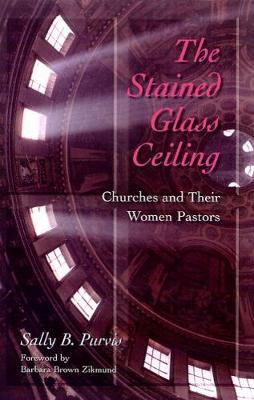 The Stained-Glass Ceiling by Sally B Purvis