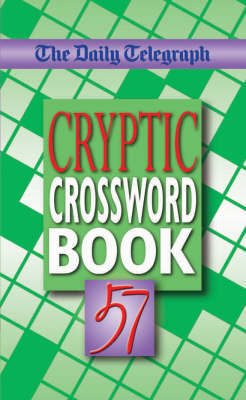 """The """"Daily Telegraph"""" Cryptic Crossword Book: No. 57 by Telegraph Group Limited image"""