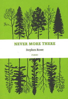 Never More There by Stephen Rowe