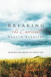 Breaking the Emotional Health Barriers by Reuben Phiri
