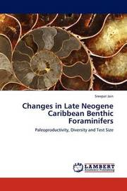 Changes in Late Neogene Caribbean Benthic Foraminifers by Sreepat Jain