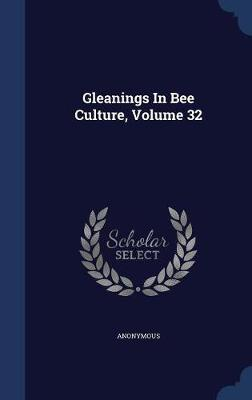 Gleanings in Bee Culture; Volume 32 by * Anonymous image