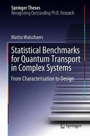 Statistical Benchmarks for Quantum Transport in Complex Systems by Mattia Walschaers