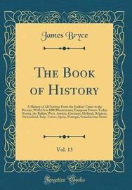 The Book of History, Vol. 13 by James Bryce