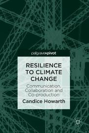Resilience to Climate Change by Candice Howarth