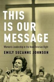 This Is Our Message by Emily S. Johnson