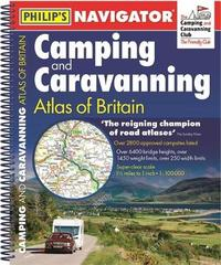 Philip's Navigator Camping and Caravanning Atlas of Britain: Spiral 3rd Edition by Philip's Maps and Atlases