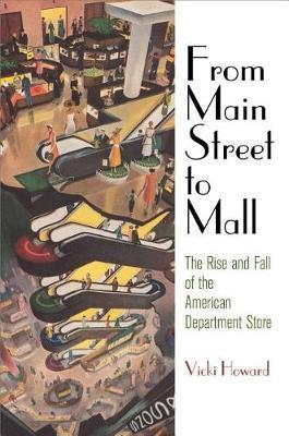 From Main Street to Mall by Vicki Howard
