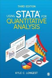Using Stata for Quantitative Analysis by Kyle C. Longest