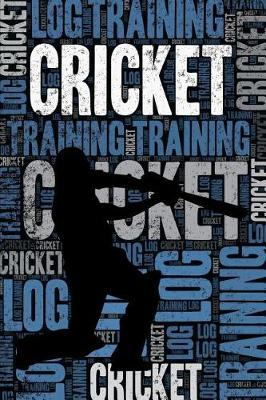 Cricket Training Log and Diary by Elegant Notebooks