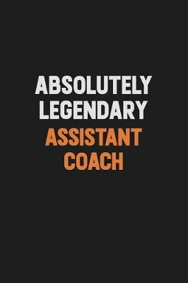 Absolutely Legendary Assistant Coach by Camila Cooper image