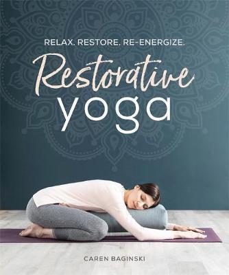 Restorative Yoga by Caren Baginski