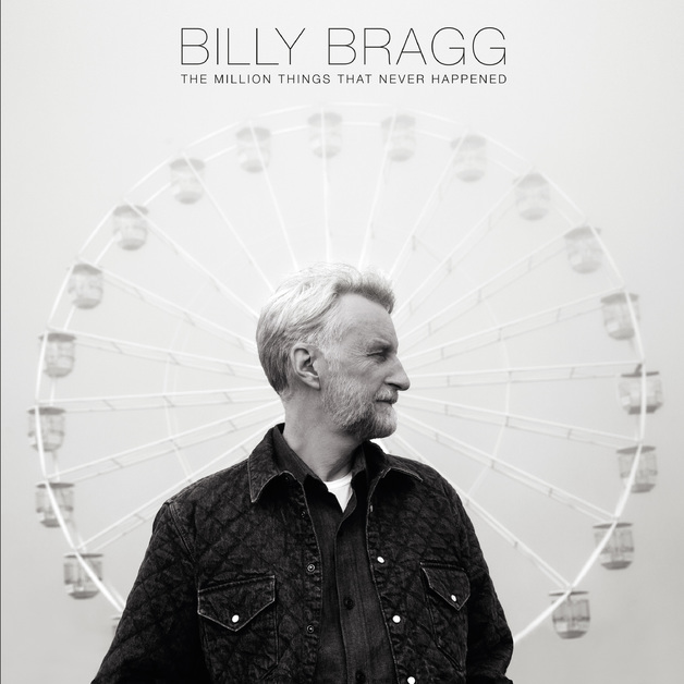 The Million Things That Never Happened by Billy Bragg
