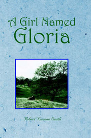 A Girl Named Gloria by Robert, Norman Smith image