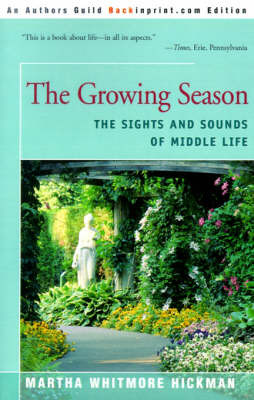The Growing Season: The Sights and Sounds of Middle Life by Martha Whitmore Hickman image