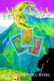 The Arcana Connection by Betty Bradford Byers image
