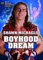 WWE - Shawn Michaels: Boyhood Dream on DVD