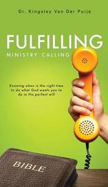 Fulfilling Ministry Calling by Dr Kingsley Van Der Puije