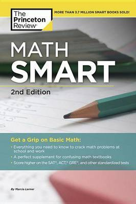 Princeton Review: Math Smart 2nd by Marcia Lerner