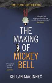 The Making of Mickey Bell by Kellan MacInnes