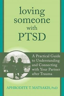 Loving Someone with PTSD by Aphrodite Matsakis