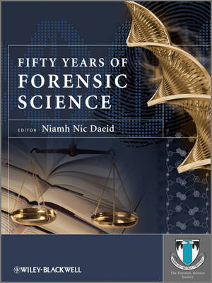 Fifty Years of Forensic Science by Niamh Nic Daeid