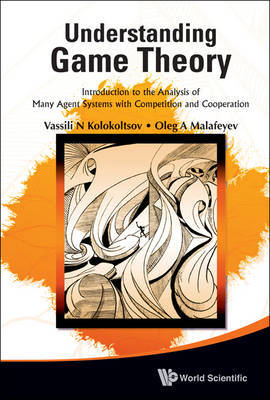 Understanding Game Theory: Introduction To The Analysis Of Many Agent Systems With Competition And Cooperation by Vasily N. Kolokoltsov image