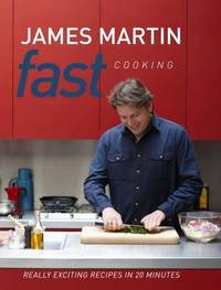 Fast Cooking by James Martin