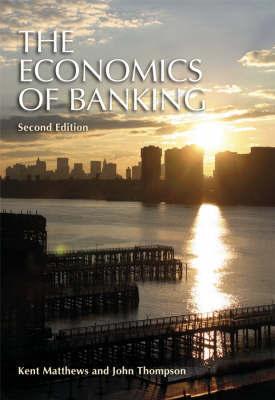 The Economics of Banking by Kent Matthews image