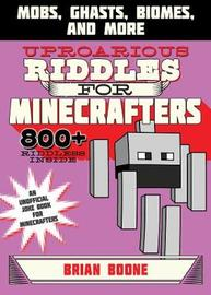 Uproarious Riddles for Minecrafters by Brian Boone