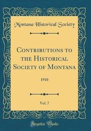 Contributions to the Historical Society of Montana, Vol. 7 by Montana Historical Society image