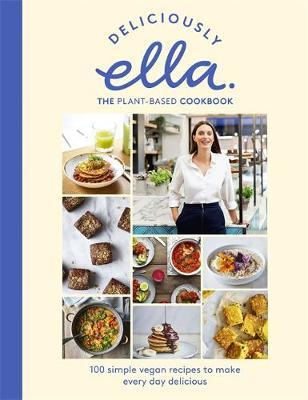 Deliciously Ella The Plant-Based Cookbook by Ella Mills Woodward