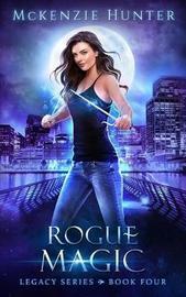 Rogue Magic by McKenzie Hunter