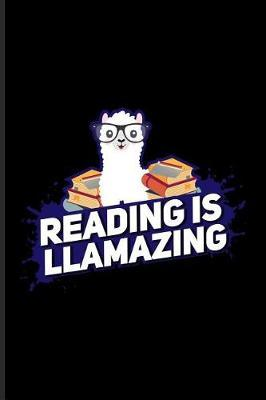 Reading Is Llamazing by Yeoys Bookworm