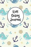 Kids Sailing Journal by Charles M Robinson