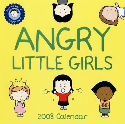Angry Little Girls 2008 Wall Calendar: 2008 by Lela Lee