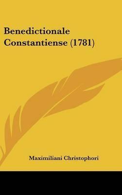 Benedictionale Constantiense (1781) by Maximiliani Christophori