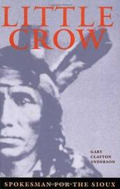 Little Crow by Gary Clayton Anderson