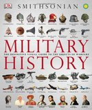 Military History: The Definitive Visual Guide to the Objects of Warfare by DK Publishing