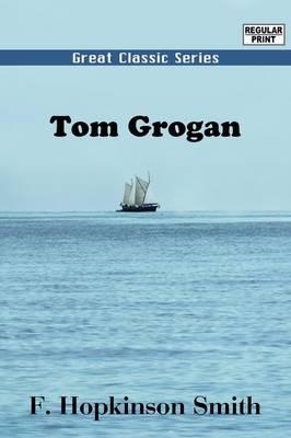 Tom Grogan by Francis Hopkinson Smith