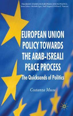 European Union Policy towards the Arab-Israeli Peace Process by Costanza Musu image