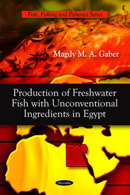 Production of Fresh Water Fish with Unconventional Ingredients in Egypt by Magdy M.A. Gaber image