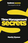 Time Management Secrets by Martin Manser