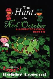 The Hunt for Ned October Illustrated & Novel by Bobby Legend